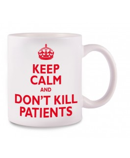 Taza Keep Calm and don't kill patients